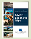 Expensive Luxury Trips